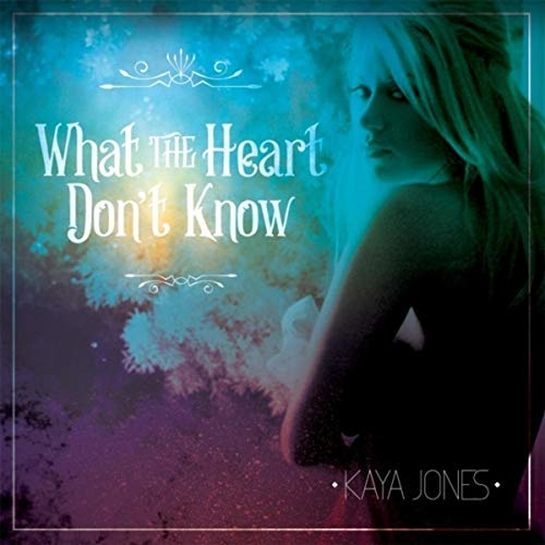 Kaya Jones 'What the Heart don't know' record cover